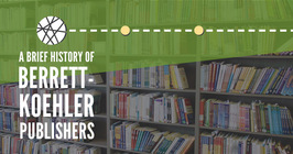A Brief History of Berrett-Koehler Publishers