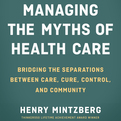 Managing the Myths of Health Care (Audio)