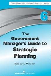 The Government Manager's Guide to Strategic Planning